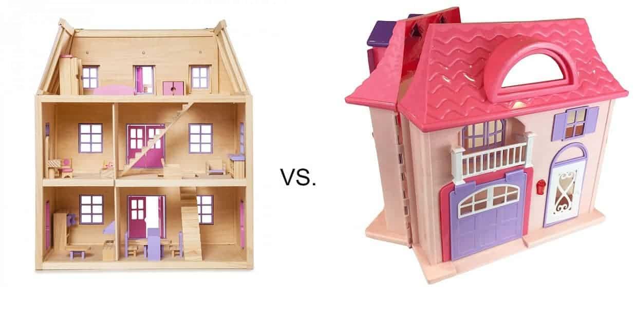 Wooden dollhouse versus plastic dollhouse